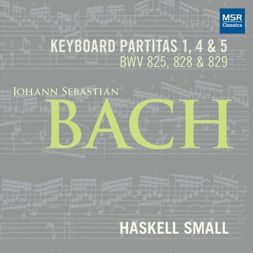 Johann Sebastian Bach: Keyboard Partita Nos. 1, 4 and 5 (BWV 825, 828 and 829) by Haskell Small
