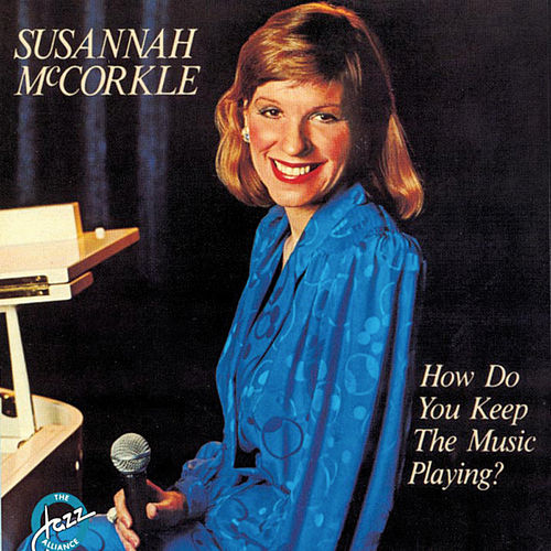 How Do You Keep The Music Playing? von Susannah McCorkle