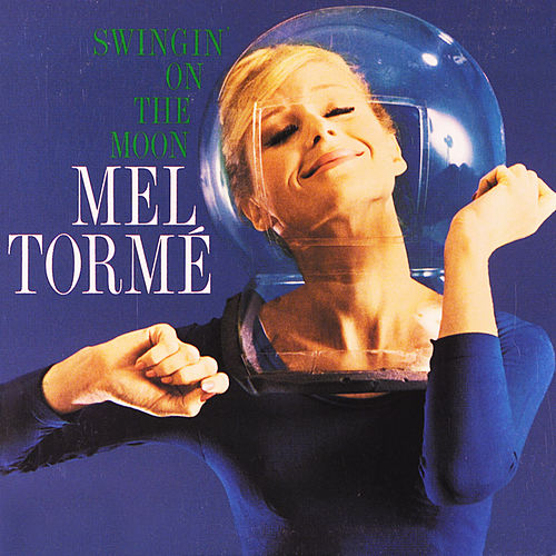 Swingin'  On The Moon by Mel Torme