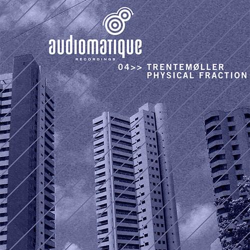 Physical Fraction by Trentemøller