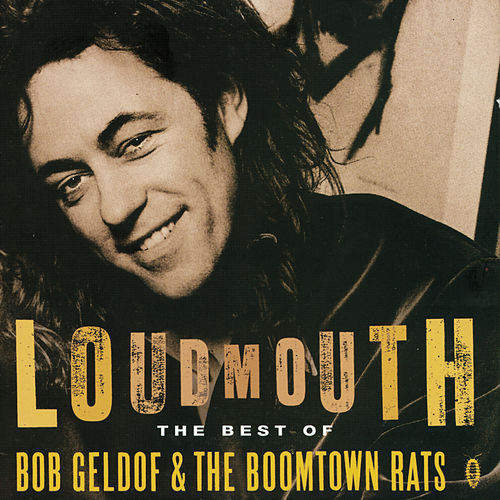 Loudmouth - The Best Of Bob Geldof & The Boomtown Rats by Various Artists