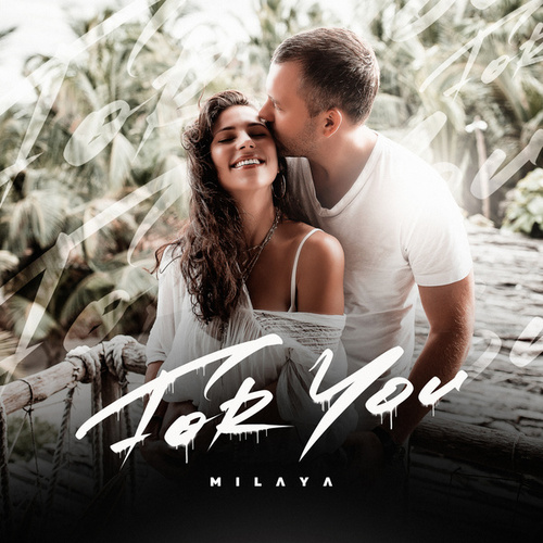 For You by Milaya
