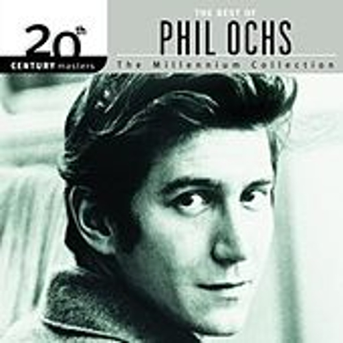 20th Century Masters: The Millennium Collection: Best Of Phil Ochs von Phil Ochs