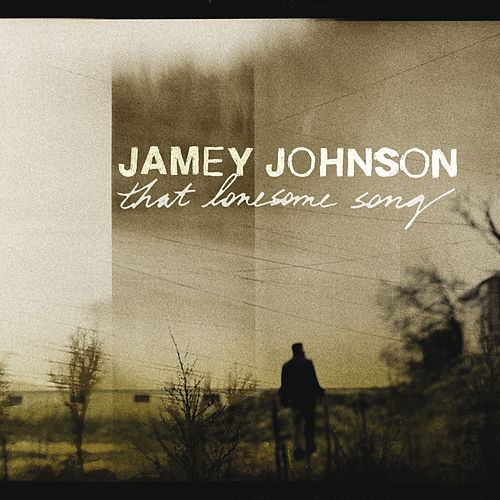 That Lonesome Song by Jamey Johnson