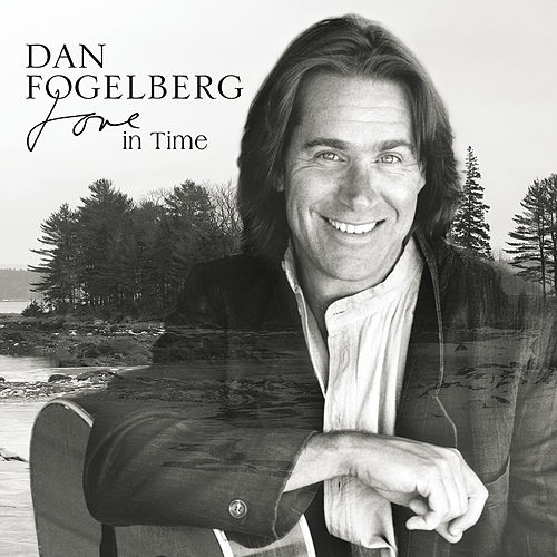 Love In Time by Dan Fogelberg
