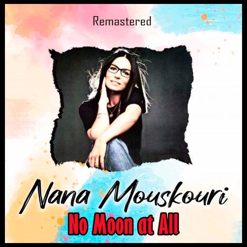 No Moon at All (Remastered) de Nana Mouskouri