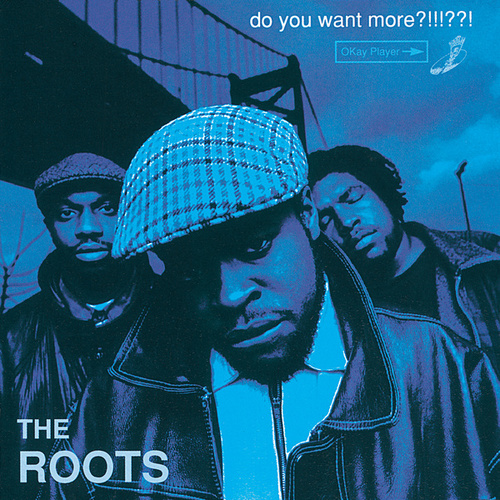 Do You Want More?!!!??! de The Roots