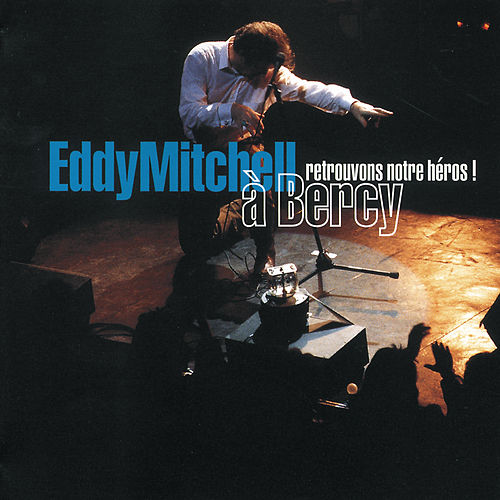 Retrouvons Notre Heros by Eddy Mitchell
