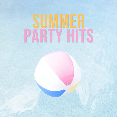 Summer Party Hits by Various Artists