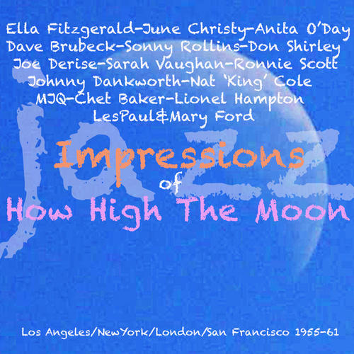 Jazz Impressions Of How High The Moon by Various