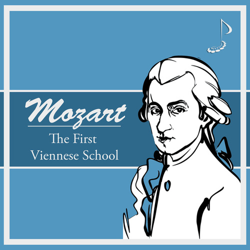 Mozart: The First Viennese School by Wolfgang Amadeus Mozart