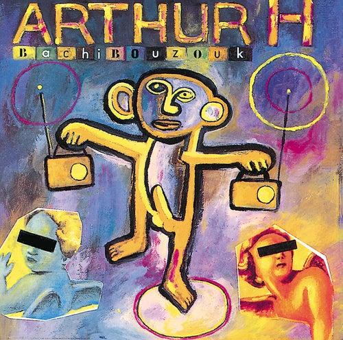 Bachibouzouk de Arthur H