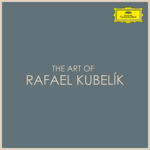 The Art of Rafael Kubelík by Rafael Kubelik