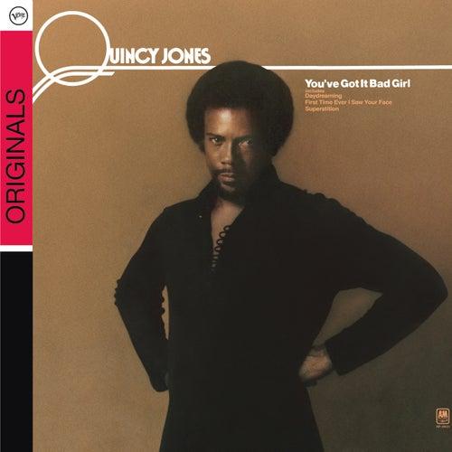 You've Got It Bad Girl von Quincy Jones