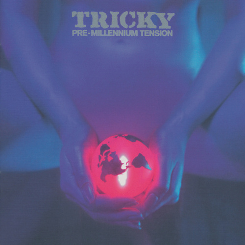 Pre Millennium Tension by Tricky