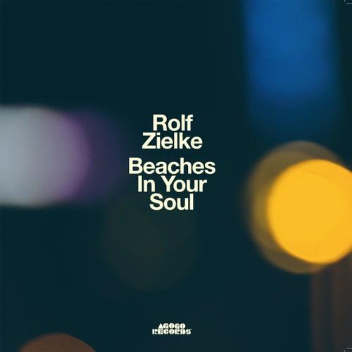 Beaches in Your Soul by Rolf Zielke