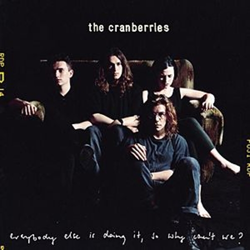 Everybody Else Is Doing It, So Why Can't We? von The Cranberries
