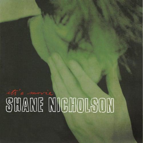 It's a Home Movie by Shane Nicholson