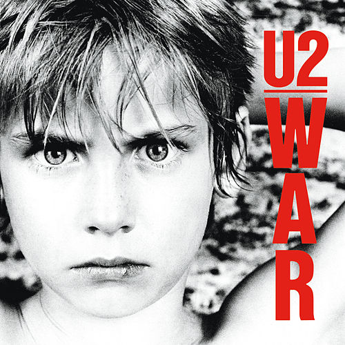 War (Deluxe Edition Remastered) by U2