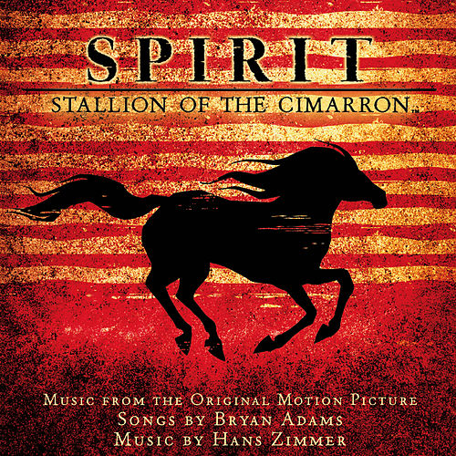 Spirit: Stallion Of The Cimarron (Music From The Original Motion Picture) de Bryan Adams