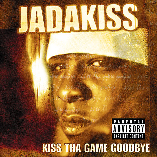 Kiss Tha Game Goodbye de Jadakiss