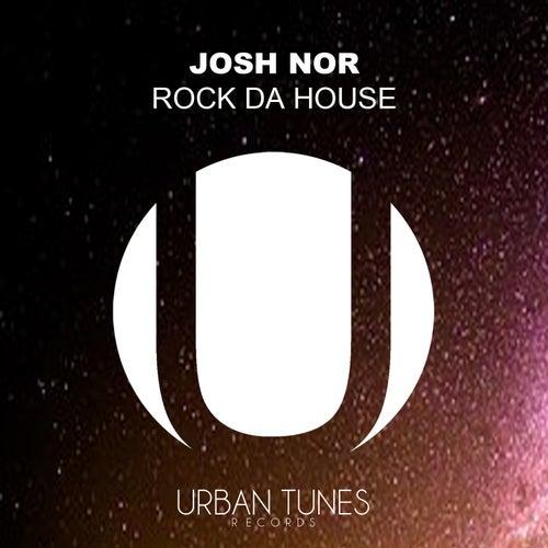 Rock Da House di Josh Nor