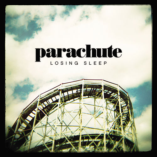 Losing Sleep de Parachute