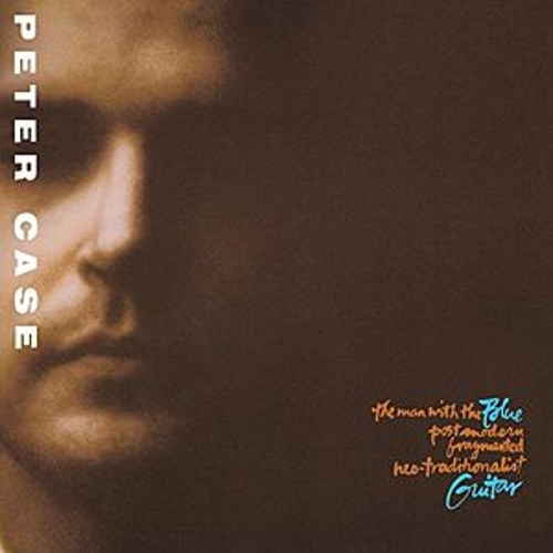 The Man With The Blue Post Modern Fragmented Neo-Traditionalist Guitar by Peter Case