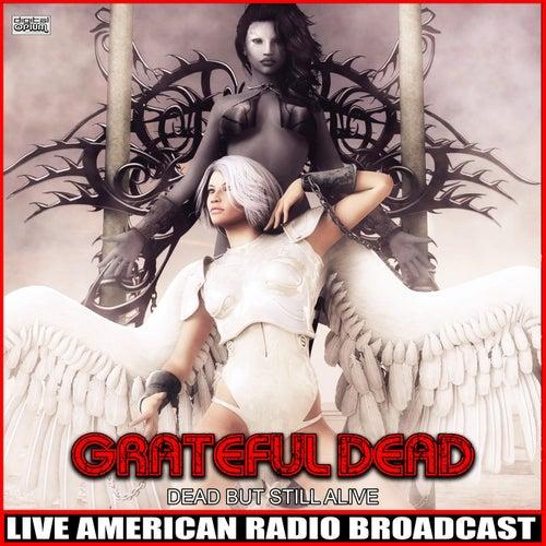 Dead But Still Alive (Live) de Grateful Dead