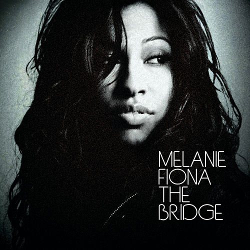 The Bridge by Melanie Fiona