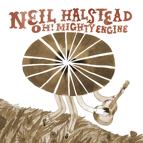 Oh! Mighty Engine by Neil Halstead
