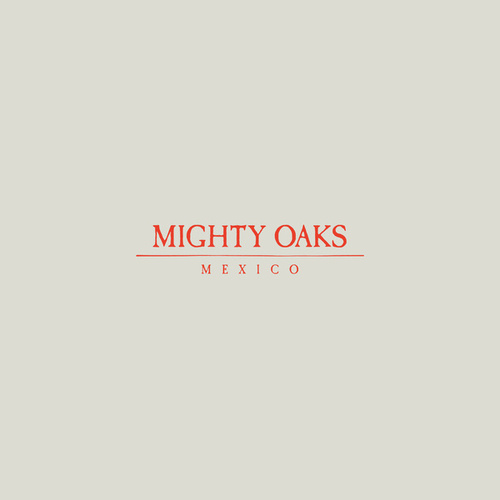 Mexico by Mighty Oaks