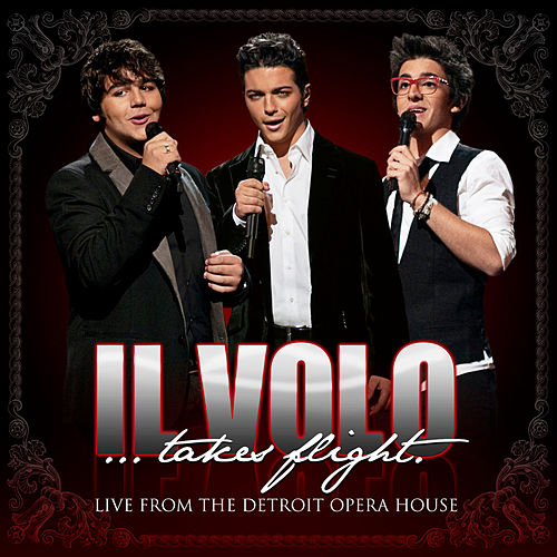 Il Volo...Takes Flight (Live From The Detroit Opera House) de Il Volo