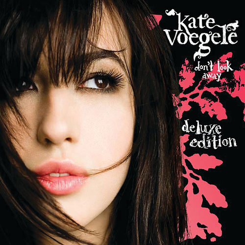 Don't Look Away (Deluxe Edition) de Kate Voegele