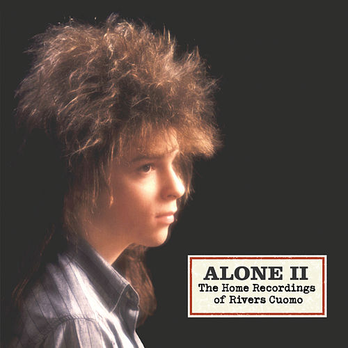 Alone 2- The Home Recordings Of Rivers Cuomo de Rivers Cuomo