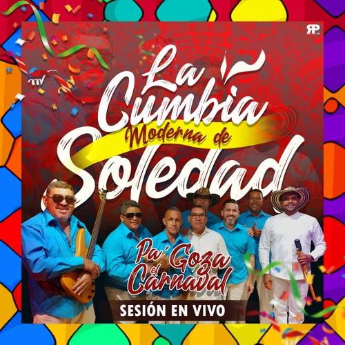 Pá Gozá el Carnaval (Sesión en vivo) de Cumbia Moderna De Soledad