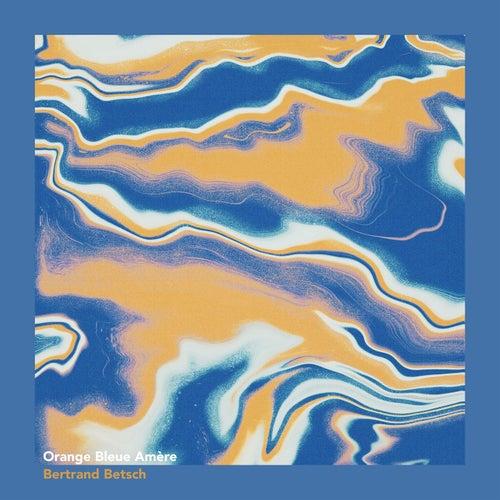 Orange bleue amère by Bertrand Betsch