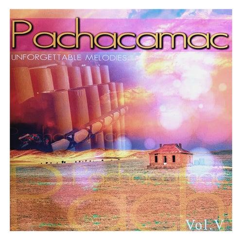Unforgettable Melodies Ii Vol.V von Pachacamac