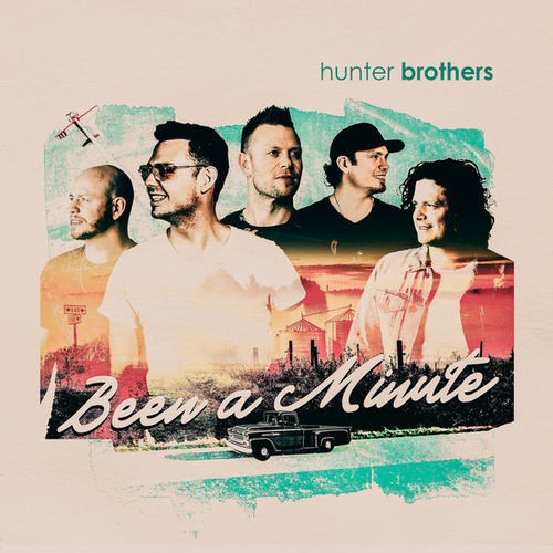 Been a Minute by The Hunter Brothers