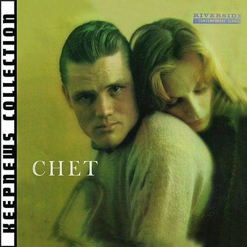 Chet [Keepnews Collection] by Chet Baker