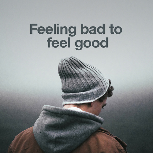 Feeling Bad to Feel Good de Various Artists
