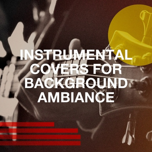 Instrumental Covers for Background Ambiance van Blue Suede Daddys, Chateau Pop, Graham Blvd, Countdown Nashville, The Nashville Riders, Countdown Singers, The Mandalays, The Magic Time Travelers, Regina Avenue, Main Station, Homegrown Peaches, Amarillo Sweethearts, Princess Beat, The New Merseysiders