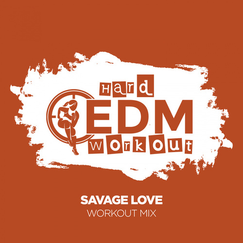 Savage Love de Hard EDM Workout