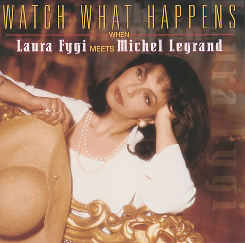 Watch What Happens When Laura Fygi Meets Michel Legrand de Laura Fygi