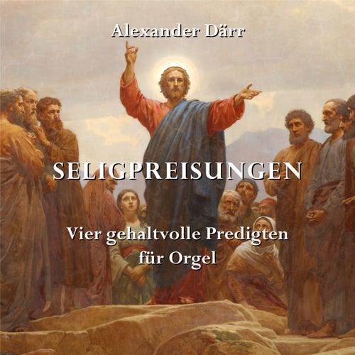 Seligpreisungen - Vier gehaltvolle Predigten für Orgel (Instrumental) von Alexander Därr