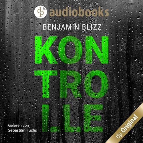 Kontrolle (Ungekürzt) von Benjamin Blizz