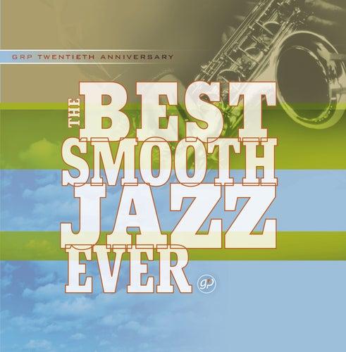 The Best Smooth Jazz Ever von Various Artists