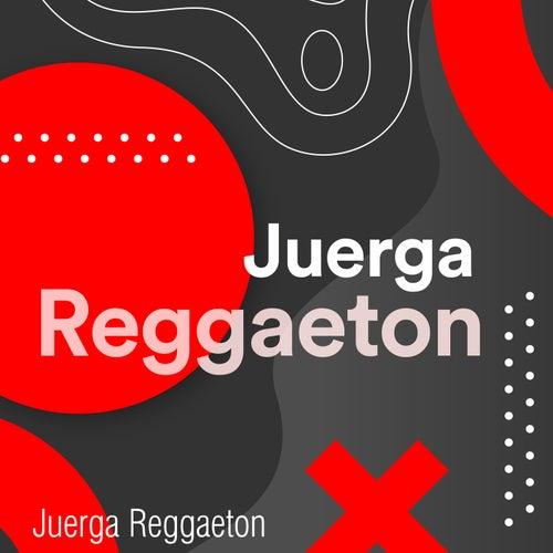 Juerga Reggaeton by Various Artists