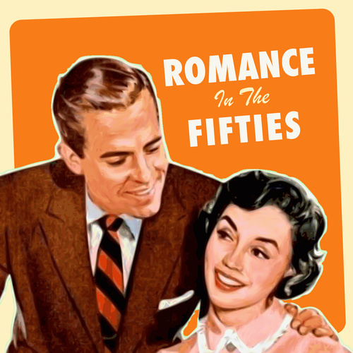 Romance in the Fifties by Various Artists