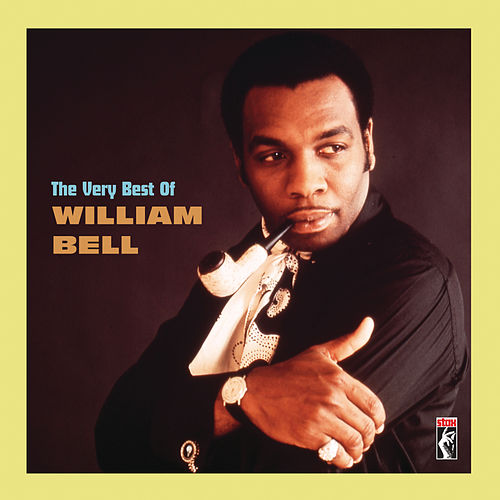 The Very Best Of William Bell by William Bell